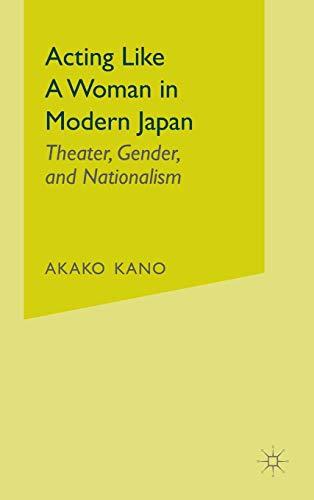 Acting Like a Woman in Modern Japan: Kano, Ayako;Palgrave