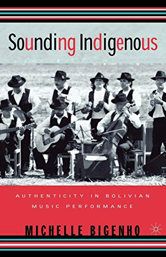 9780312240158: Sounding Indigenous: Authenticity in Bolivian Music Performance