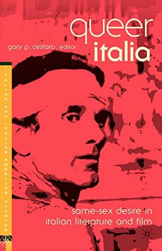 9780312240264: Queer Italia: Same-Sex Desire in Italian Literature and Film (Italian and Italian American Studies (Palgrave Paperback))