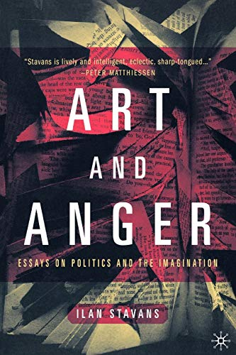 9780312240318: Art and Anger: Essays on Politics and the Imagination