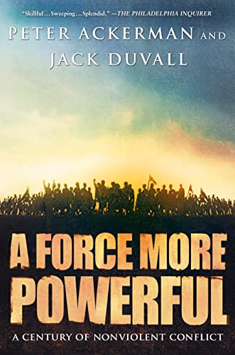 9780312240509: A Force More Powerful: A Century of Non-violent Conflict
