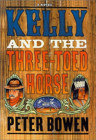 Kelly and the Three Toed Horse: A Novel Featuring Yellowstone Kelly, Gentleman and Scout