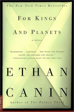 For Kings and Planets: A Novel: Ethan Canin