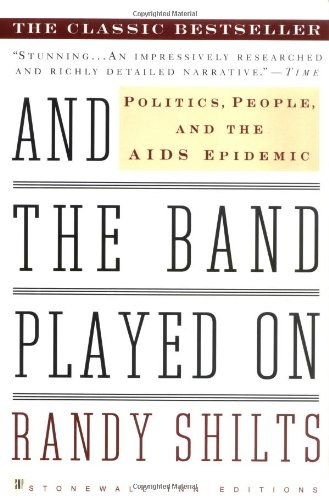 9780312241353: And the Band Played on: Politics, People and the AIDS Epidemic (Stonewall Inn Editions)