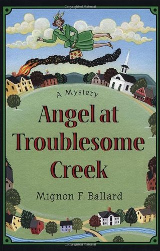 9780312241759: Angel at Troublesome Creek: A Mystery
