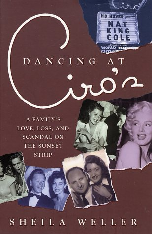 9780312241766: Dancing at Ciro's: A Family's Love, Loss, and Scandal on the Sunset Strip
