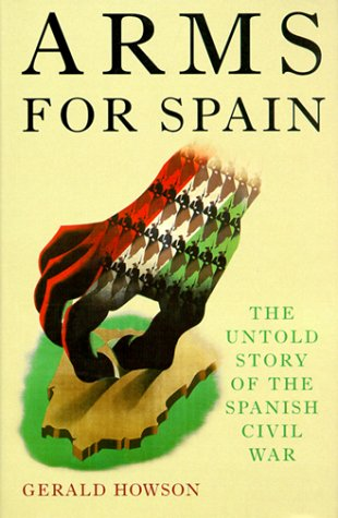 9780312241773: Arms for Spain: The Untold Story of the Spanish Civil War