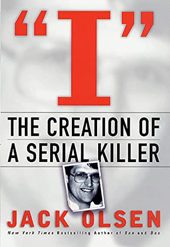 9780312241988: I: The Creation of a Serial Killer
