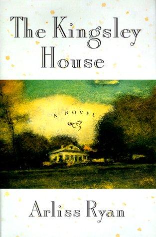 The Kingsley House.: RYAN, Arliss.