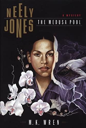 NEELY JONES: THE MEDUSA POOL (Signed): Wren, M. K.