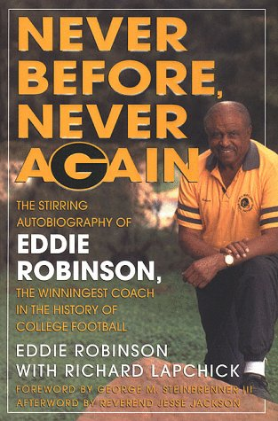 Never Before, Never Again: The Autobiography of Eddie Robinson: Robinson, Eddie, Lapchick, Richard