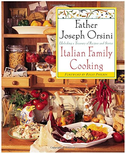 9780312242251: Italian Family Cooking: Unlocking A Treasury Of Recipes and Stories