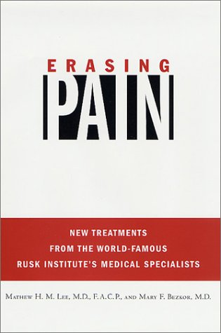 9780312242282: Erasing Pain: New Treatments from the World-Famous Rusk Institute's Medical Specialists