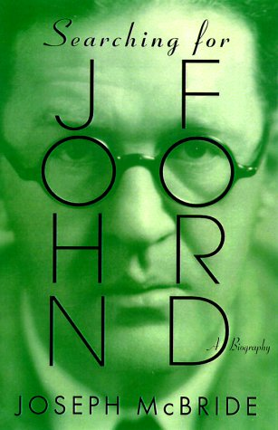 SEARCHING FOR JOHN FORD: A Life: McBride, Joseph