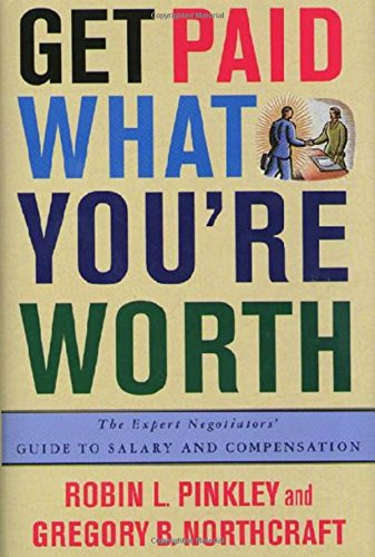 9780312242541: Get Paid What You're Worth: The Expert Negotiators' Guide to Salary and Compensation