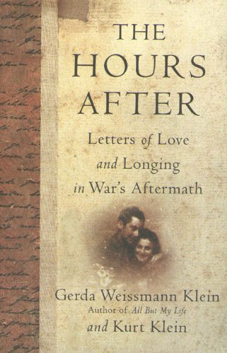 THE HOURS AFTER Letters of Love and Longing in War's Aftermath