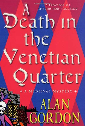 A Death in the Venetian Quarter: A Medieval Mystery (Fools' Guild Mysteries): Gordon, Alan