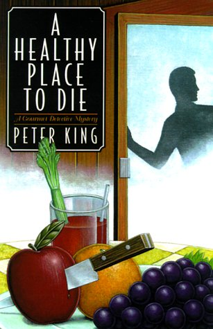 9780312242695: A Healthy Place to Die: A Gourmet Detective Mystery