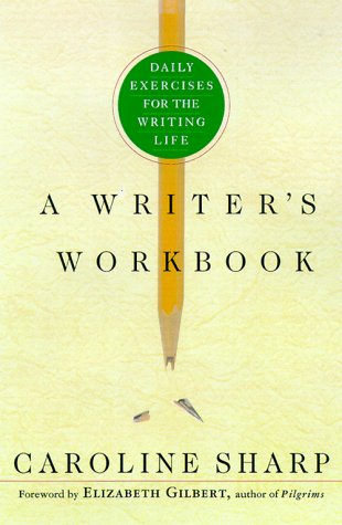 9780312242725: A Writer's Workbook: Daily Exercises for the Writing Life