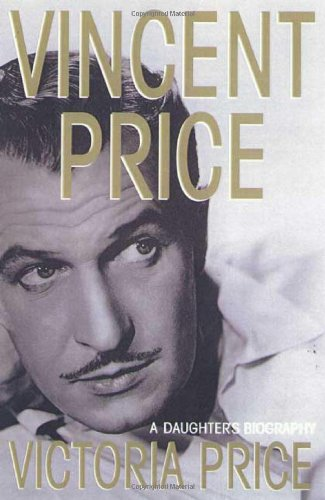 9780312242732: Vincent Price: A Daughter's Biography