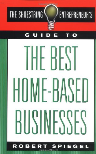 9780312242831: The Shoestring Entrepreneur's Guide to the Best Home-Based Businesses
