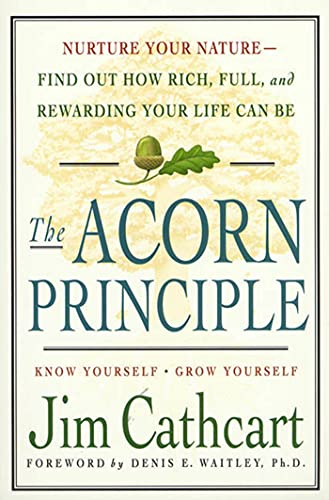 The Acorn Principle: Know Yourself, Grow Yourself: Cathcart, Jim