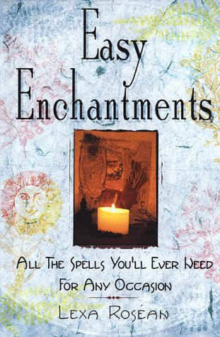 9780312242961: Easy Enchantments: All the Spells You'll Ever Need for Any Occasion