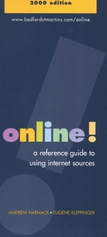 Online!: A Reference Guide to Using Internet Sources 2000: Harnack, Andrew; Kleppinger, Gene; ...