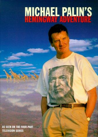 9780312243999: Michael Palin's Hemingway Adventure