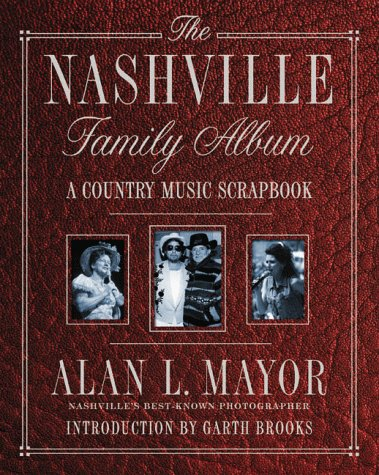 Nashville Family Album, A Country Music Scrapbook: Mayor, Alan L.