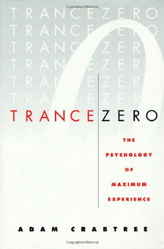 9780312244255: Trance Zero: The Psychology of Maximum Experience