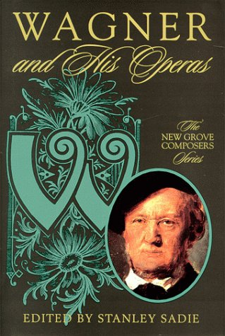 9780312244323: Wagner and His Operas (New Grove Composers Series)
