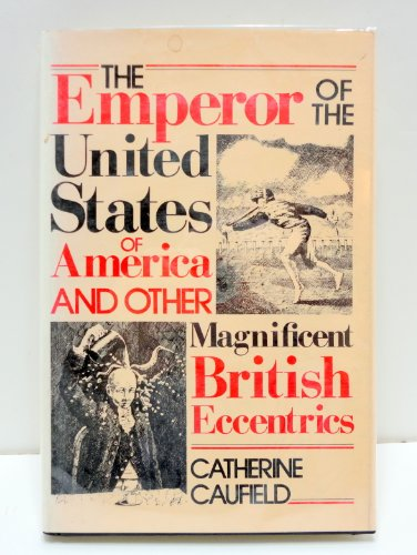 9780312244392: The Emperor of the United States of America & Other Magnificent British Eccentrics