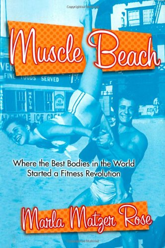 9780312245399: Muscle Beach: Where the best Bodies in the World started a fitness revolution