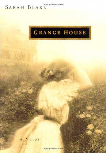 Grange House: A Novel: Blake, Sarah