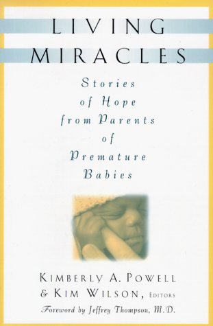 9780312245504: Living Miracles: Stories of Hope from Parents of Premature Babies