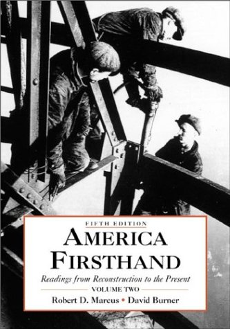 America Firsthand: Readings from Reconstruction to the Present (0312245971) by Burner, David; Marcus, Robert D.