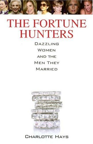 9780312246464: The Fortune Hunters: Dazzling Women and the Men They Married