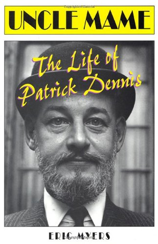 9780312246556: Uncle Mame: The Life of Patrick Dennis