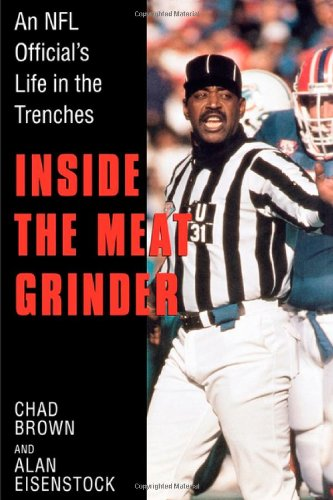 9780312246587: Inside the Meat Grinder: An NFL Official's Life in the Trenches