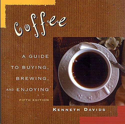 9780312246655: Coffee: A Guide to Buying, Brewing, and Enjoying