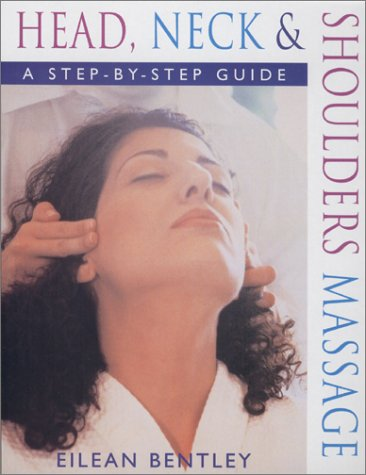 9780312247201: Head, Neck & Shoulders Massage: A Step-by-Step Guide