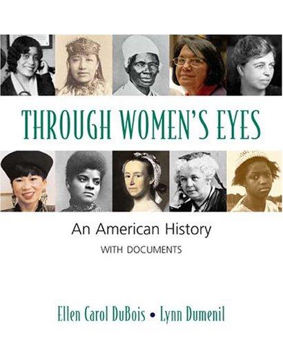 Through Women's Eyes: An American History with Documents (0312247311) by Ellen Carol DuBois; Lynn Dumenil