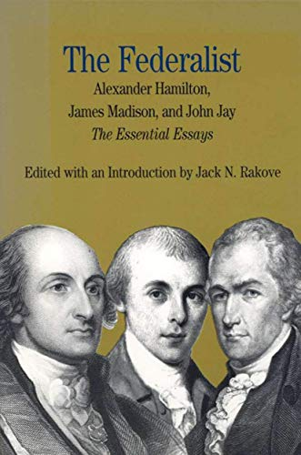 9780312247324: The Federalist: The Essential Essays, by Alexander Hamilton, James Madison, and John Jay (Bedford Series in History & Culture)