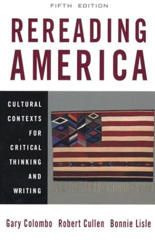 Gary colombo robert cullen bonnie lisle rereading america abebooks rereading america cultural contexts for critical thinking gary colombo robert fandeluxe Image collections