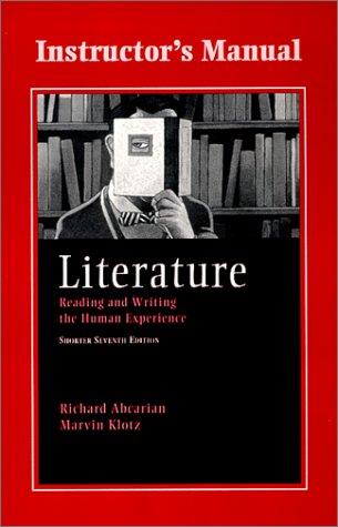 Literature: Reading and Writing the Human Experience: Abcarian, Richard; Klotz, Marvin