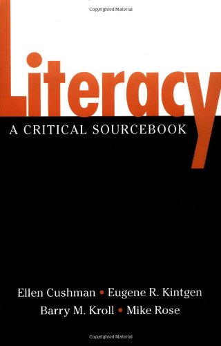 Literacy : A Critical Sourcebook: Ellen Cushman; Mike