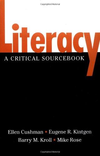 Literacy: A Critical Sourcebook: Ellen Cushman (Editor), Eugene R. Kintgen (Editor), Barry M. Kroll...