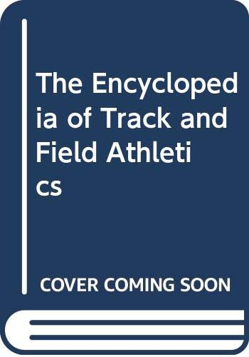 9780312250676: The Encyclopedia of Track and Field Athletics