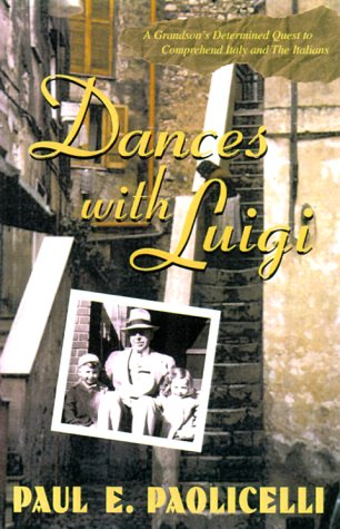 9780312251888: Dances with Luigi: A Grandson's Determined Quest to Comprehend Italy and the Italians